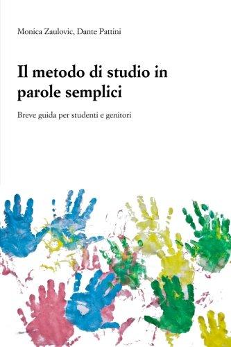 9781517339609: Il metodo di studio in parole semplici: Breve guida per studenti e genitori (Italian Edition)