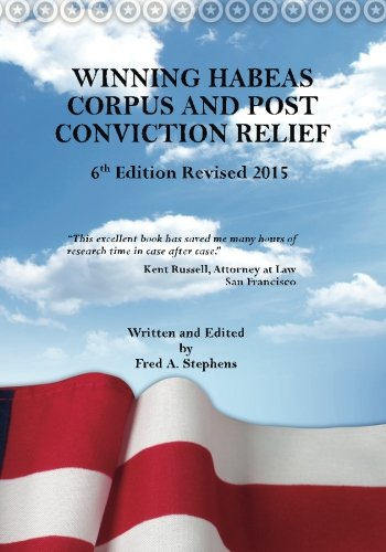 9781517341176: Winning Habeas Corpus and Post Conviction Relief 2015 Revised 6th Edition