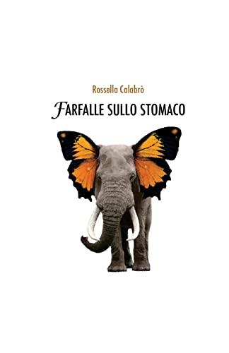 Farfalle sullo stomaco (Italian Edition): Calabrò, Rossella