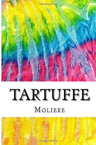 9781517341534: Tartuffe or The Hypocrite: Includes MLA Style Citations for Scholarly Secondary Sources, Peer-Reviewed Journal Articles and Critical Essays (Squid Ink Classics)