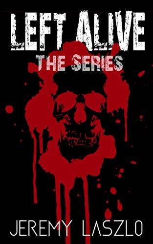 9781517341732: Left Alive: Zombie Series Box Set