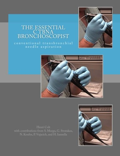 9781517342692: The Essential cTBNA Bronchoscopist: conventional TransBronchial Needle Aspiration (The Essential Bronchoscopist) (Volume 3)