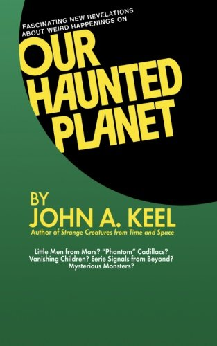 Our Haunted Planet: John A. Keel