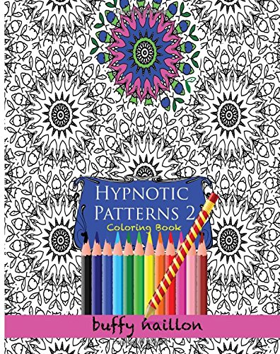 9781517345358: Hypnotic Patterns 2: Adult Coloring Book (Coloring Books for Adults) (Volume 1)
