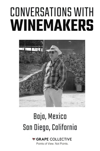 9781517345402: Conversations With Winemakers: Baja, Mexico and San Diego, California