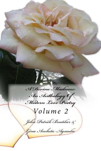 9781517346591: A Divine Madness: An Anthology Of Modern Love Poetry: Volume 2