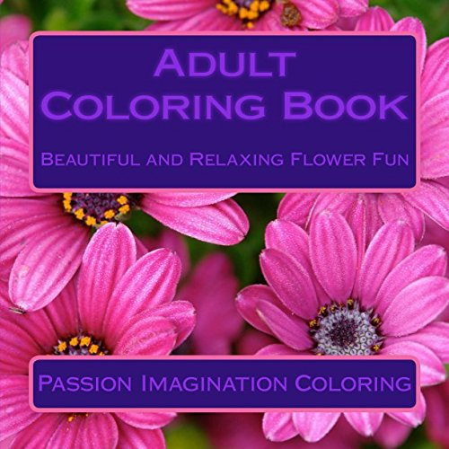 9781517346607: Adult Coloring Book: Beautiful and Relaxing Flower Fun (Pencil Sketch Images)