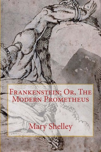 9781517346768: Frankenstein; Or, The Modern Prometheus