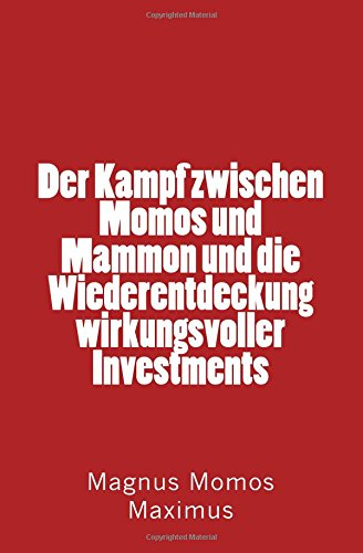 9781517348557: Der Kampf zwischen Momos und Mammon und die Wiederentdeckung wirkungsvoller Investments (German Edition)