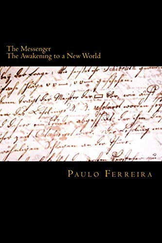 9781517349936: The Messenger: The Awakening to a New World (Volume 1)