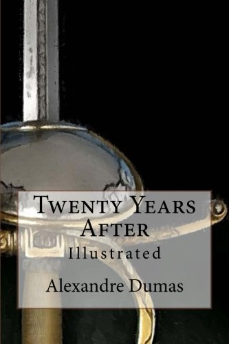 Twenty Years After: Illustrated (Paperback): Alexandre Dumas