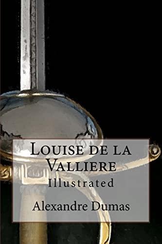 Louise de La Valliere: Illustrated (Paperback): Alexandre Dumas