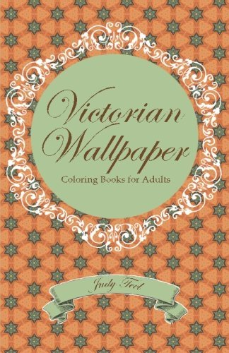 9781517350925: Victorian Wallpaper, Volume 2: Pocket-Sized Coloring Books for Adults (Relax Wherever You Go)
