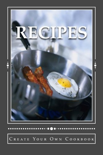 9781517351335: RECIPES ~ Create Your Own Cookbook: Blank Cookbook Formatted for Your Menu Choices (Blank Books by Cover Creations)