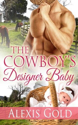 The Cowboy's Designer Baby: Alexis Gold