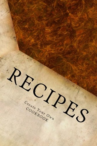 9781517352738: RECIPES ~ Create Your Own Cookbook: Blank Cookbook Formatted for Your Menu Choices (Blank Books by Cover Creations)