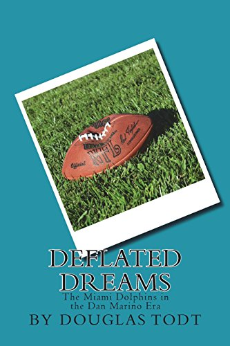 9781517353421: Deflated Dreams: The Miami Dolphins in the Dan Marino Era