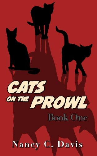 Cats on The Prowl (A Cat Detective cozy mystery series ) (Volume 1): Nancy C. Davis