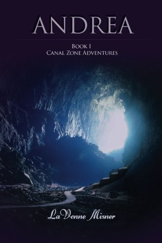 9781517354961: Andrea: A Canal Zone Adventure Series