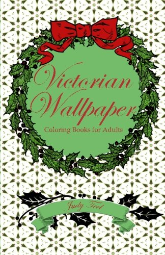 9781517357610: Victorian Wallpaper, Volume 3: Pocket-Sized Coloring Books for Adults (Relax Wherever You Go)