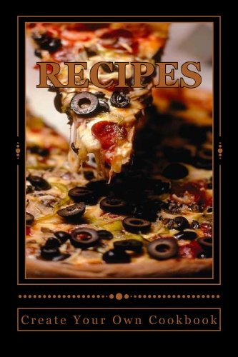 9781517357801: RECIPES ~ Create Your Own Cookbook: Blank Cookbook Formatted for Your Menu Choices (Blank Books by Cover Creations)