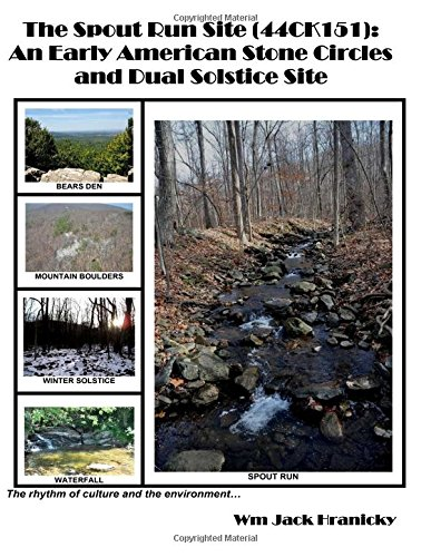 9781517358662: The Spout Run Site [44CK151]: An Early Americn Stone Circles and Dual Solstice Site