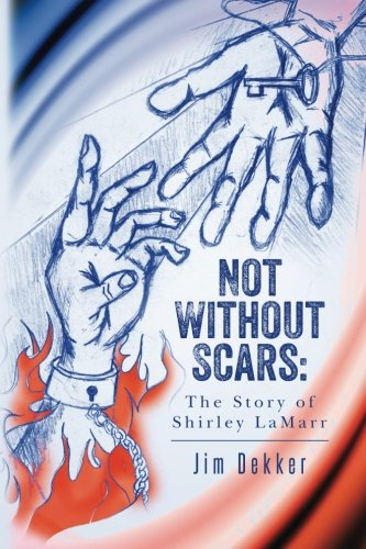 9781517359348: Not Without Scars: The Story of Shirley LaMarr