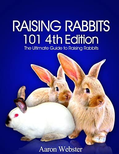 9781517360511: Raising Rabbits 101 4th Edition