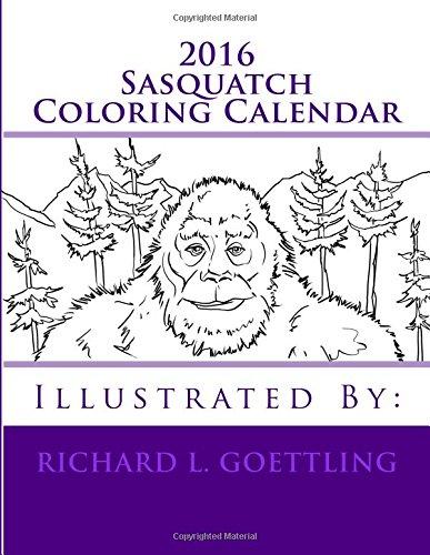 9781517361440: 2016 Sasquatch Coloring Calendar