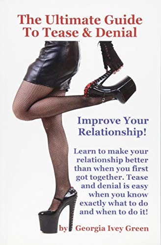 9781517362140: The Ultimate Guide To Tease & Denial
