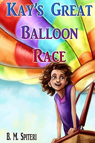 Kay's Great Balloon Race (Kay's Great Adventures): Murphy-Spiteri, Blanche
