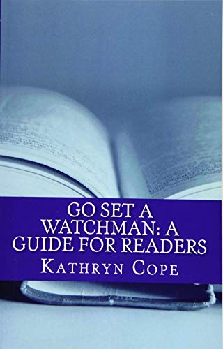 Go Set a Watchman: A Guide for Readers: Cope, Kathryn