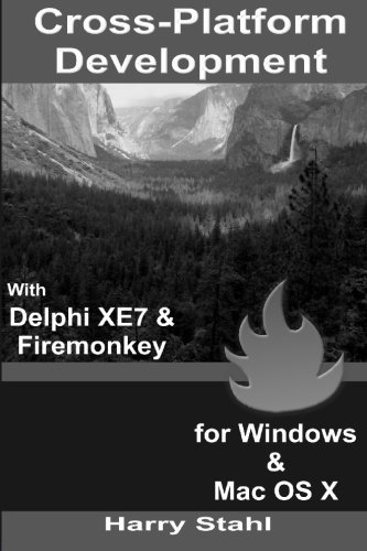 9781517363154: Cross-Platform Development with Delphi XE7 & Firemonkey for Windows & Mac OS X
