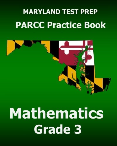 9781517363215: MARYLAND TEST PREP PARCC Practice Book Mathematics Grade 3: Covers the Common Core State Standards