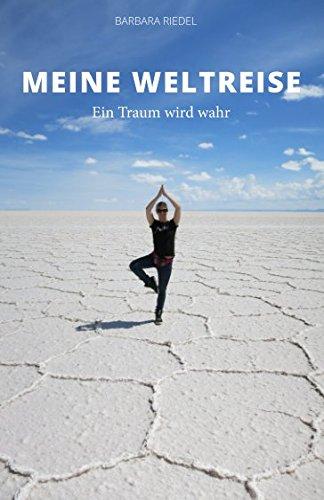 9781517363291: Meine Weltreise: Ein Traum wird wahr (German Edition)