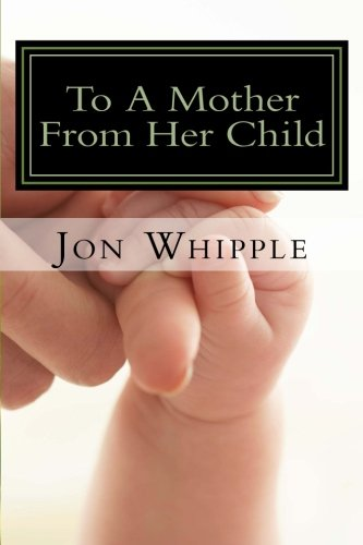 9781517365639: To A Mother From Her Child