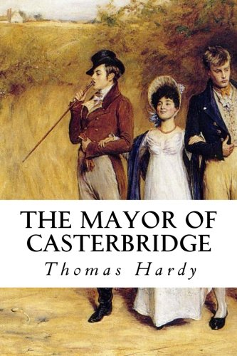 essays on the mayor of casterbridge Essay on thomas hardy's philosophy on life pain-this is the conclusion drawn by one of hardy's chief women characters, elizabeth-jane in his tragic novel the mayor of casterbridge.