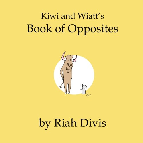 9781517369392: Kiwi and Wiatt's Book of Opposites