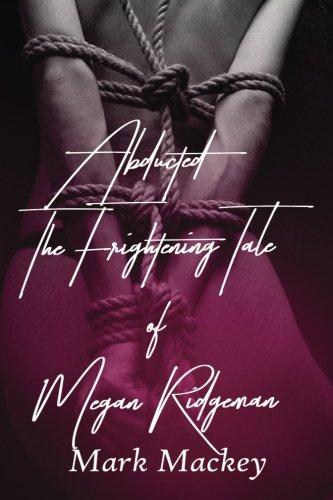 9781517369996: Abducted the frightening tale of Megan Ridgeman