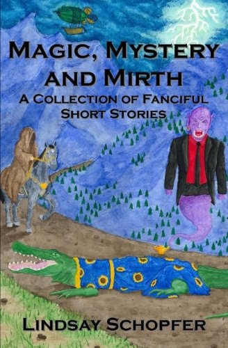 Magic, Mystery and Mirth: A Collection of: Schopfer, Lindsay