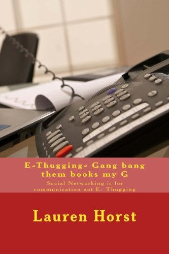 9781517371722: E-Thugging- Gang bang them books my G: Social Networking is for communication not E- Thugging (E-Thugging sucks) (Volume 1)