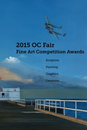 9781517371852: 2015 OC Fair Fine Art Competition Awards