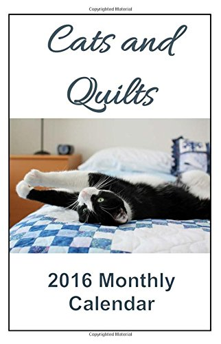 9781517371920: Cats and Quilts 2016 Monthly Calendar (2016 Animal Calendars) (Volume 4)