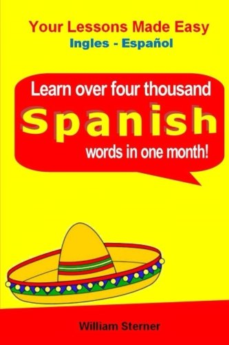 9781517372019: Learn Over 4,000 Spanish Words (In a Month)