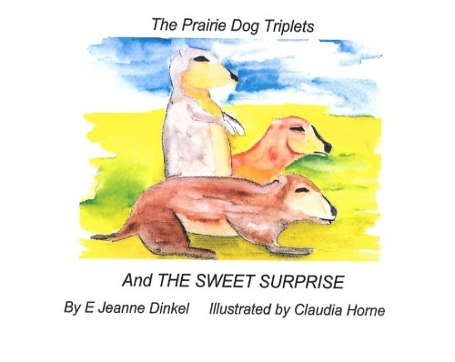 9781517372804: The Sweet Surprise (The Prairie Dog Triplets)