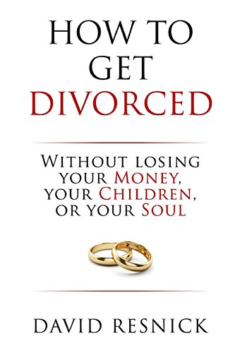 9781517373221: How To Get Divorced: Without Losing Your Money, Your Children, Or Your Soul