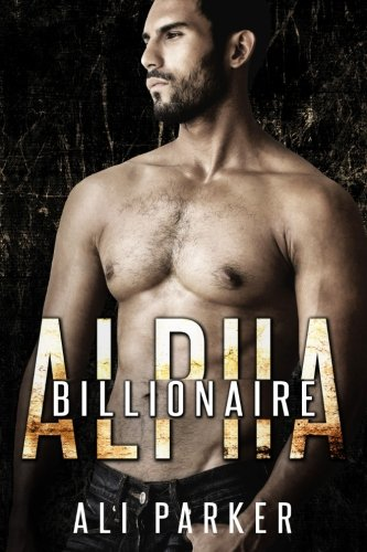 9781517373986: Billionaire Alpha Series