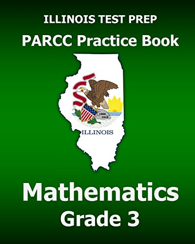 9781517375683: ILLINOIS TEST PREP PARCC Practice Book Mathematics Grade 3: Covers the Common Core State Standards