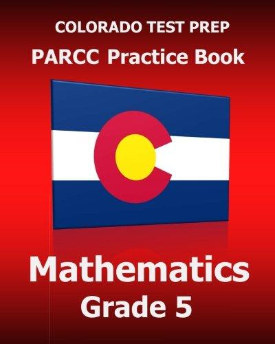 9781517376567: COLORADO TEST PREP PARCC Practice Book Mathematics Grade 5: Covers the Common Core State Standards