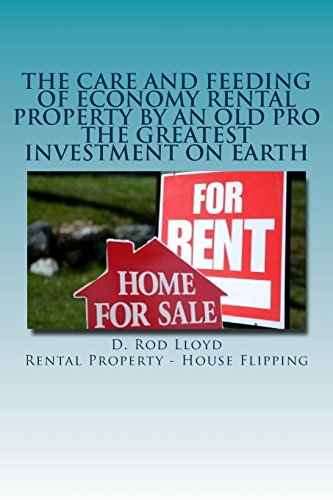9781517376581: The Care and Feeding of Economy Rental Property by an Old Pro: The Greatest Investment on Earth